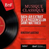 Bach: Air extrait de la Passion selon saint Matthieu (Mono Version) von Kirsten Flagstad
