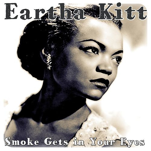 Smoke Gets in Your Eyes (From 'Roberta') by Eartha Kitt