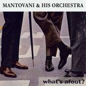 What's afoot ? von Mantovani & His Orchestra