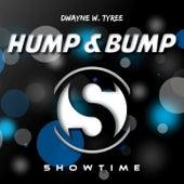 Hump & Bump by Dwayne W. Tyree