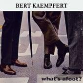 What's afoot ? by Bert Kaempfert
