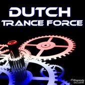Dutch Trance Force von Various Artists