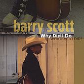 Why Did I Do Whatever I Did? by Barry Scott