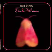 Pink Velour by Syd Straw