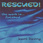 Rescued by Kent Henry