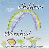 Children Worship by Kent Henry