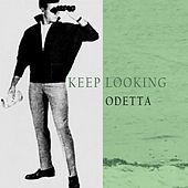 Keep Looking by Odetta