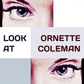 Look at by Ornette Coleman