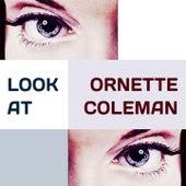 Look at von Ornette Coleman