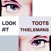 Look at by Toots Thielemans