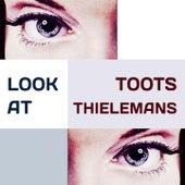 Look at von Toots Thielemans