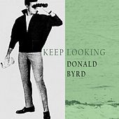 Keep Looking by Donald Byrd