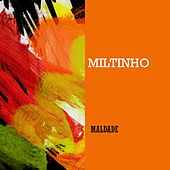Maldade by Miltinho