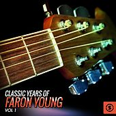 Classic Years of Faron Young, Vol. 1 by Faron Young