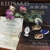 Keepsakes in the Attic by Jeff Bjorck