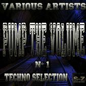 Pump the Volume No. 1: Techno Selection by Various Artists