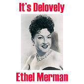 It's Delovely by Ethel Merman