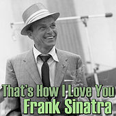 That's How I Love You de Frank Sinatra