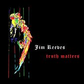 Truth Matters by Jim Reeves