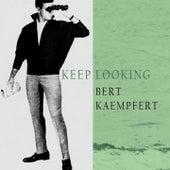 Keep Looking by Bert Kaempfert