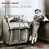 Moochin' Abouts Stateside Hitlist 1957 by Various Artists