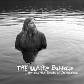Love and the Death of Damnation von The White Buffalo