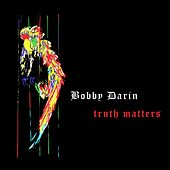 Truth Matters van Bobby Darin