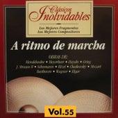 Clásicos Inolvidables Vol. 55, A Ritmo de Marcha by Various Artists