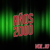 Años 2000 Vol. 10 de Various Artists