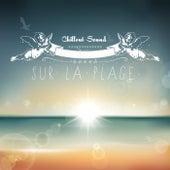 Chillout Sound Sur La Plage by Various Artists