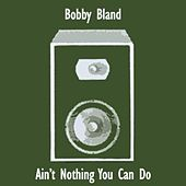 Ain't Nothing You Can Do de Bobby Blue Bland