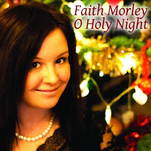 O Holy Night by Faith Morley