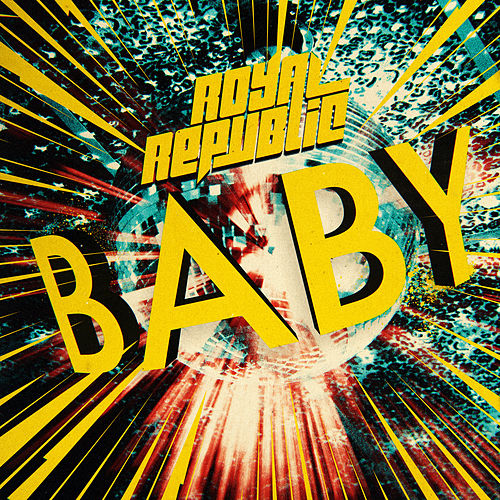 Baby by Royal Republic
