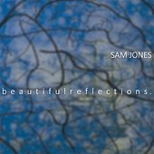 Beautiful Reflections by Sam Jones