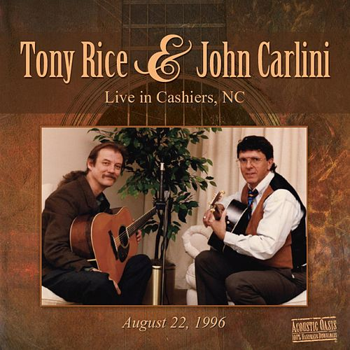 Tony Rice & John Carlini Live by Tony Rice