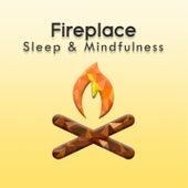 Fireplace (Sleep & Mindfulness) by Sleepy Times