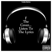 F the Cover... Listen to the Lyrics de Young Slugga