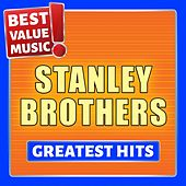 Stanley Brothers - Greatest Hits (Best Value Music) von The Stanley Brothers