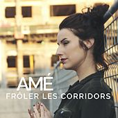 Frôler les corridors by Ame