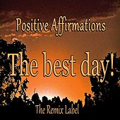The Best Day (Deep House Music) - EP by Positive Affirmations