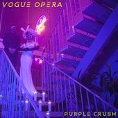 Vogue Opera by Purple Crush