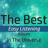 The Best Easy Listening Album in the Universe by Various Artists