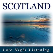 Scotland: Late Night Listening by Various Artists