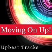 Moving on Up: Upbeat Tracks by Various Artists