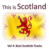 This Is Scotland, Vol. 4: Best Scottish Tracks by Various Artists