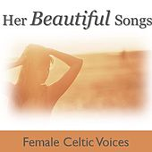 Her Beautiful Songs: Female Celtic Voices di Various Artists