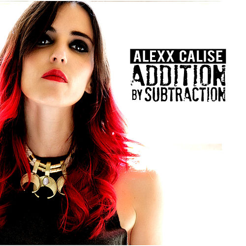 Addition by Subtraction by Alexx Calise