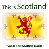 This Is Scotland, Vol. 3: Best Scottish Tracks by Various Artists