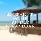 Entspannte Musik an Der Strandbar by Various Artists