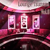 Lounge Tsunami, Vol. 8 - EP von Various Artists